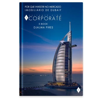 E-Book: Por Que Investir no Mercado Imobiliário de Dubai?